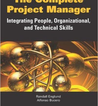 Libro The Complete Project Manager: Integrating People, Organizational, and Technical Skills